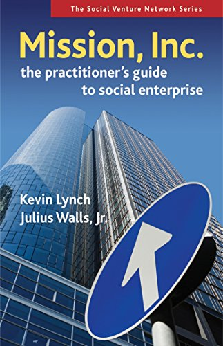 9781576754795: Mission, Inc.: The Practitioners Guide to Social Enterprise (Social Venture Network)