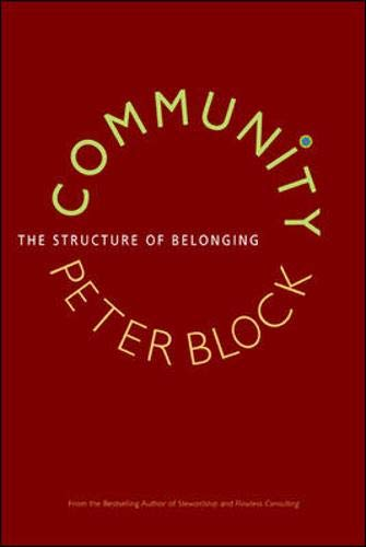 Community: The Structure of Belonging: Block, Peter