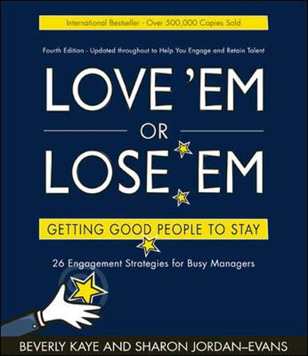 9781576755570: Love 'em or Lose 'em: Getting Good People to Stay (4th edition)