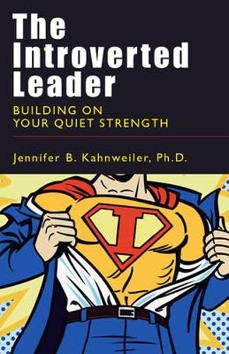 9781576755778: The Introverted Leader: Building on Your Quiet Strength