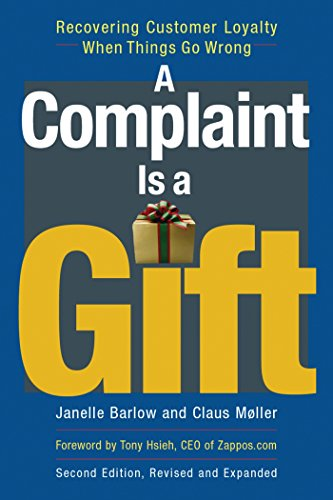 9781576755822: A Complaint Is a Gift: Recovering Customer Loyalty When Things Go Wrong