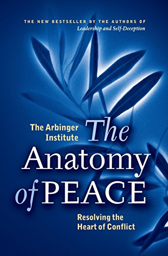 9781576755846: The Anatomy of Peace. Resolving the Heart of Conflict
