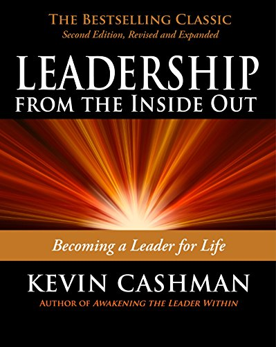 9781576755990: Leadership from the Inside Out: Becoming a Leader for Life