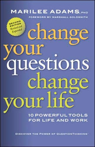 9781576756003: Change Your Questions, Change Your Life: 10 Powerful Tools for Life and Work: 7 Powerful Tools for Life and Work (Inquiry Institute Library)