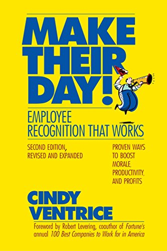 9781576756010: Make Their Day! Employee Recognition That Works - 2nd Edition