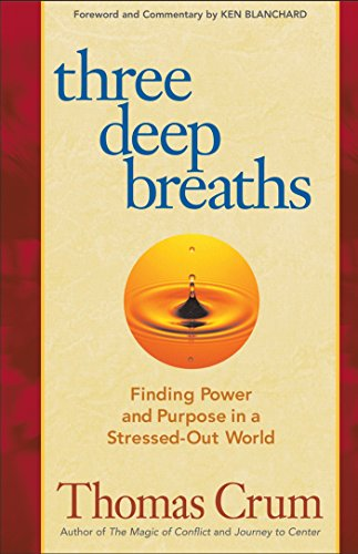 9781576756300: Three Deep Breaths: Finding Power and Purpose in a Stressed-Out World (Bk Life)