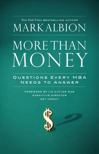 9781576756560: More Than Money: Questions Every MBA Needs to Answer