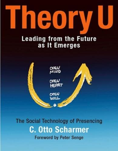 9781576757635: Theory U: Leading from the Future as It Emerges