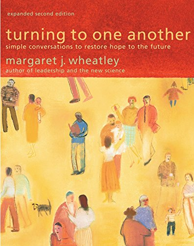 9781576757642: Turning to One Another: Simple Conversations to Restore Hope to the Future
