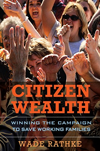 9781576758625: Citizen Wealth: Winning the Campaign to Save Working Families
