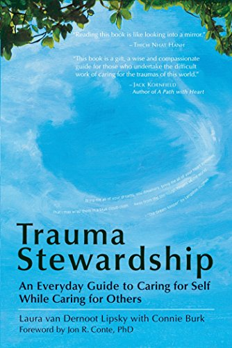 9781576759448: Trauma Stewardship: An Everyday Guide to Caring for Self While Caring for Others