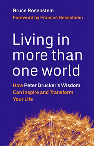 9781576759684: Living in More Than One World: How Peter Drucker's Wisdom Can Inspire and Transform Your Life