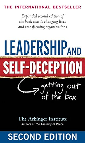 9781576759776: Leadership and Self-Deception: Getting out of the Box