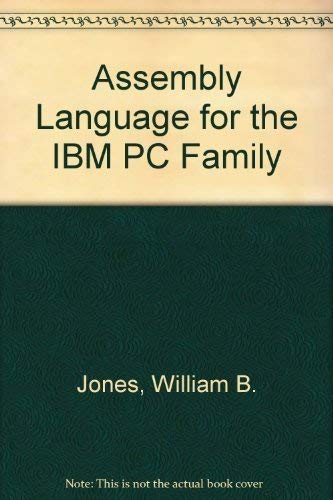 Assembly Language Programming for the IBM PC: Jones, William B.