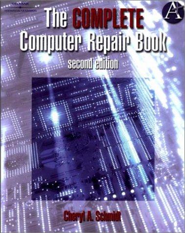 Complete Computer Repair Book (2nd Edition): Schmidt, Cheryl A.;