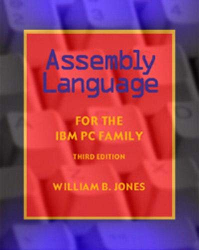 Assembly Language for the IBM PC Family: William Jones