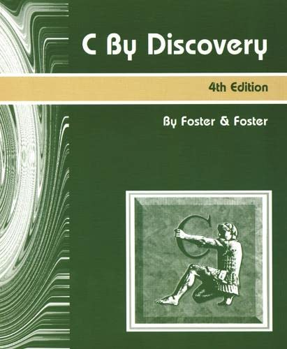 C By Discovery (4th Edition): W. D. Foster,