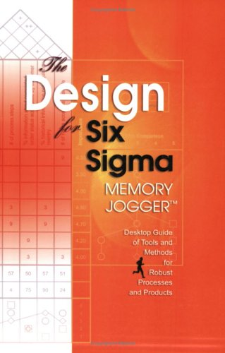 9781576810583: The Design for Six Sigma Memory Jogger Desktop Guide: Desktop Guide of Tools And Methods for Robust Processes And Products