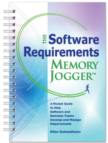 9781576811146: The Software Requirements Memory Jogger: A Desktop Guide to Help Software and Business Teams Develop and Manage Requirements