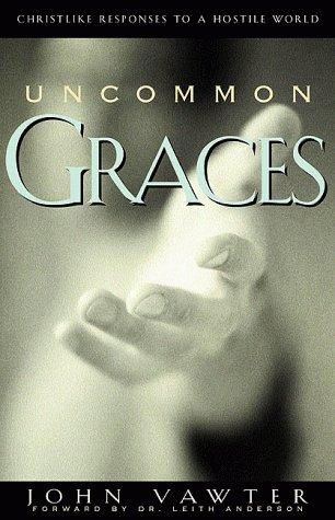 9781576830437: Uncommon Graces: Christlike Responses to a Hostile World
