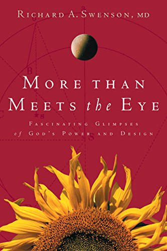 More Than Meets The Eye: Fascinating Glimpses: Richard A. Swenson,
