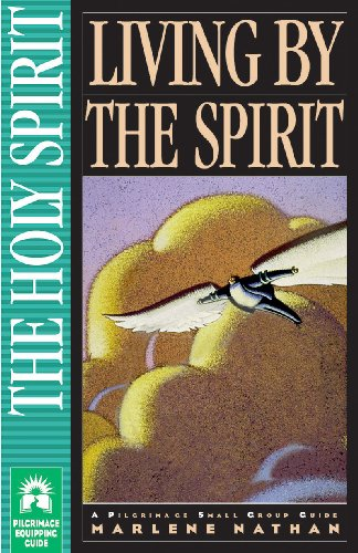 9781576830840: Living by the Spirit (Pilgrimage Growth Guide)