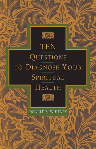 Ten Questions to Diagnose Your Spiritual Health (1576830969) by Whitney, Donald S.