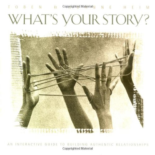 9781576831243: What's Your Story?: An Interactive Guide to Building Authentic Relationships