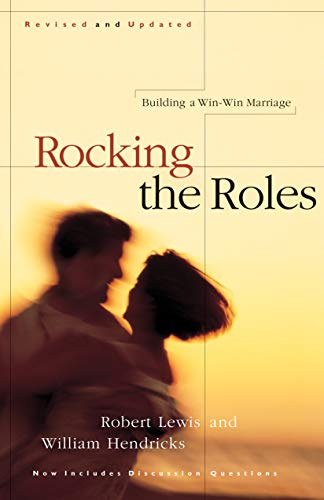 9781576831250: Rocking the Roles: Building a Win-Win Marriage