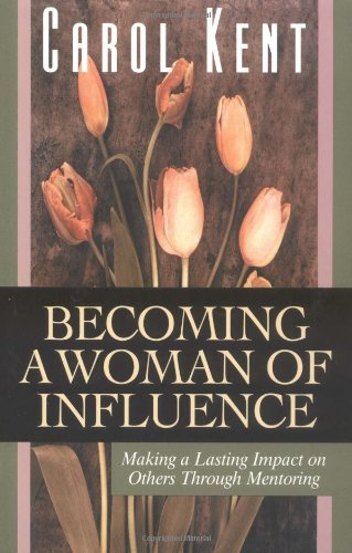 WOF: BECOMING A WOMAN OF INFLUENCE (1576831345) by Carol Kent