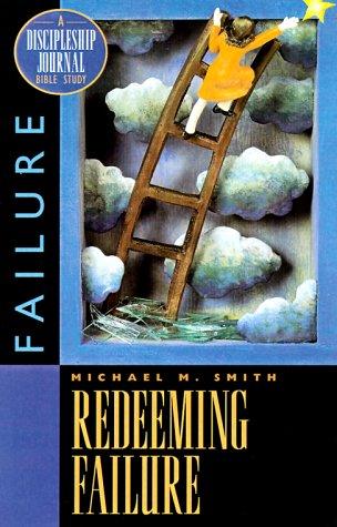 9781576831649: Redeeming Failure: A Discipleship Journal Bible Study