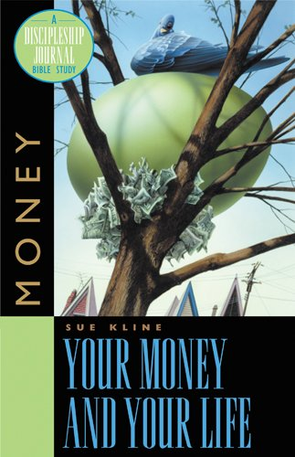 9781576831663: Your Money and Your Life: A Discipleship Journal Bible Study