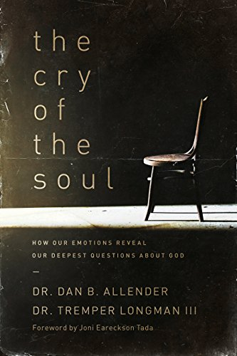 9781576831809: The Cry of the Soul: How Our Emotions Reveal Our Deepest Questions About God