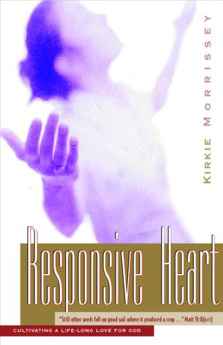 9781576831816: The Responsive Heart: Cultivating a Life-Long Love for God: A Bible study for women based on the parable of The Sower (Pilgrimage Growth Guide)