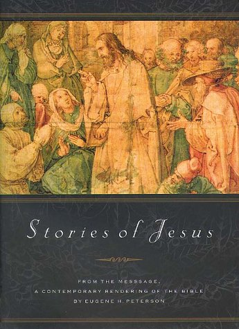 9781576831830: Stories of Jesus: From the Text of the Message