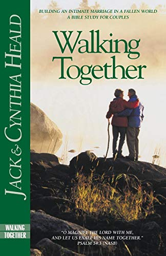 Walking Together: Building a Marriage in a: Heald, Cynthia; Cynthia;