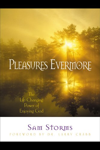 9781576831885: Pleasures Evermore: The Life-Changing Power of Enjoying God