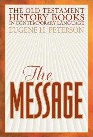 9781576831946: The Message: The Old Testament History Books in Contemporary Language