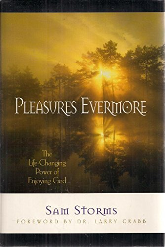 9781576832028: Pleasures Evermore (The Life Changing Power of Enjoying God)