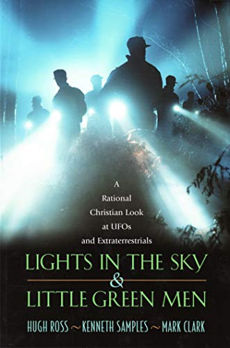 9781576832080: Lights in the Sky & Little Green Men: A Rational Christian Look at UFOs and Extraterrestrials