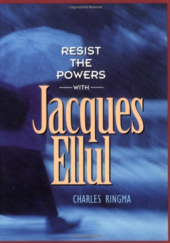 9781576832257: Resist the Powers (with Jacques Ellul)