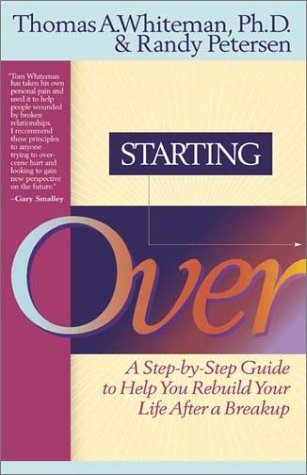 9781576832363: Starting Over: A Step by Step Guide to Help You Rebuild Your Life After a Breakup