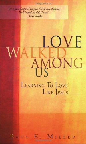 9781576832400: Love Walked Among Us: Learning To Love Like Jesus