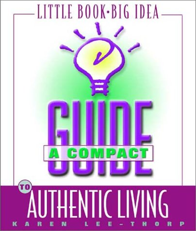 9781576832578: A Compact Guide to Authentic Living