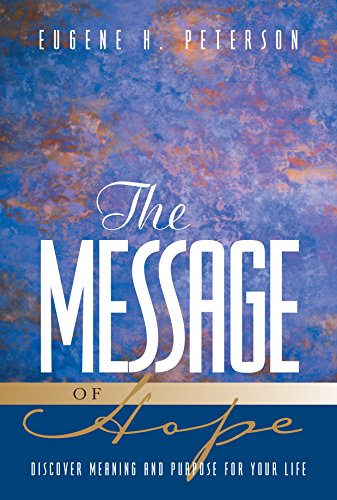 The Message of Hope (Softcover): Discover Meaning: Eugene H. Peterson