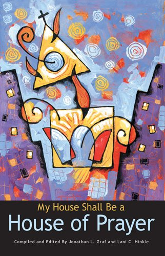 My House Shall Be a House of: Jonathan L Graf,