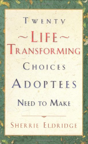 9781576833070: Twenty Life-Transforming Choices Adoptees Need to Make