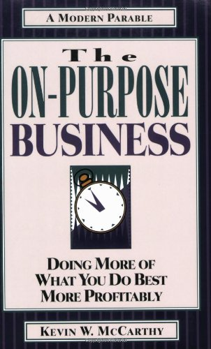 9781576833216: The On-Purpose Business: Doing More of What You Do Best More Profitably