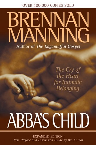 9781576833346: Abba's Child: The Cry of the Heart for Intimate Belonging