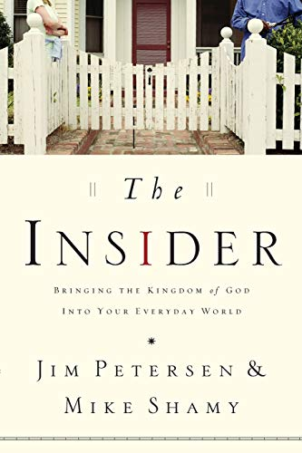 The Insider: Bringing the Kingdom of God: Jim Petersen, Mike